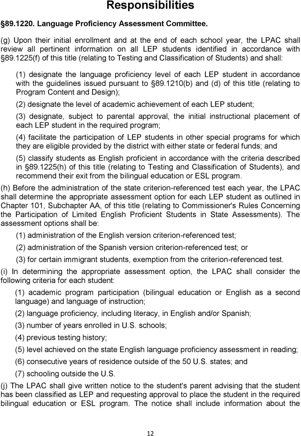 1225(f) of this title (relating to Testing and Classification of Students) and shall: (1) designate the language proficiency level of each LEP student in accordance with the guidelines issued