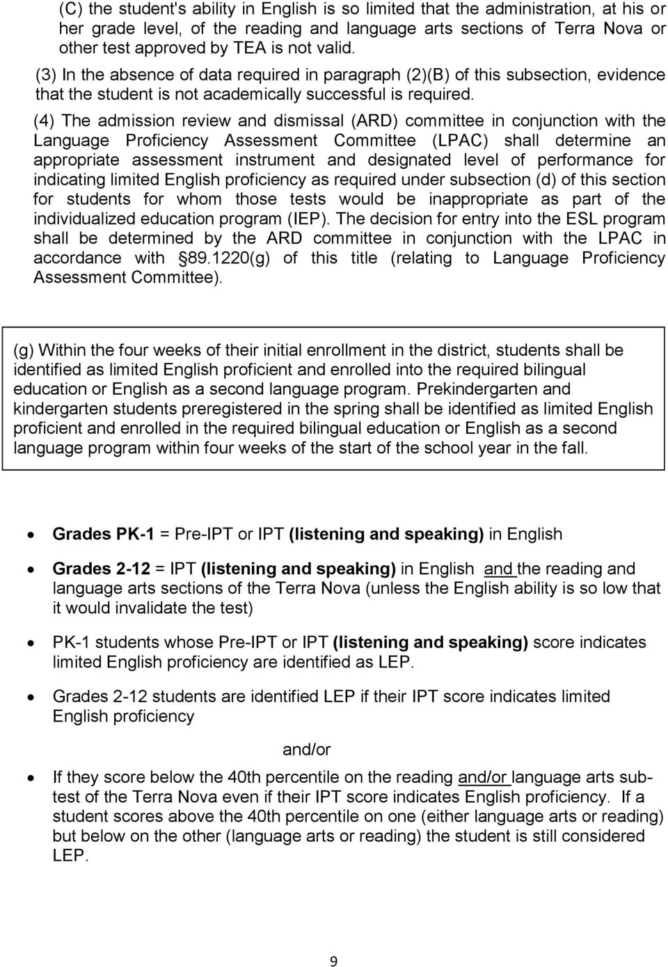(4) The admission review and dismissal (ARD) committee in conjunction with the Language Proficiency Assessment Committee (LPAC) shall determine an appropriate assessment instrument and designated