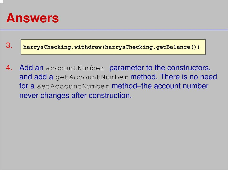 Add an accountnumber parameter to the constructors, and add a
