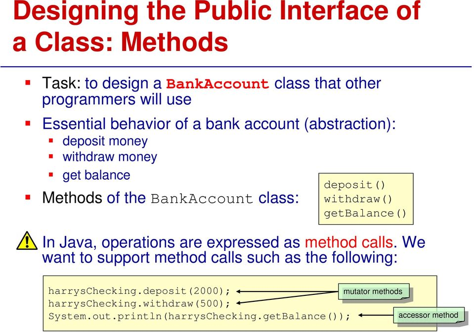 getbalance() In Java, operations are expressed as method calls. We want to support method calls such as the following: harryschecking.