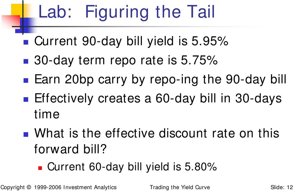 30-days time What is the effective discount rate on this forward bill?