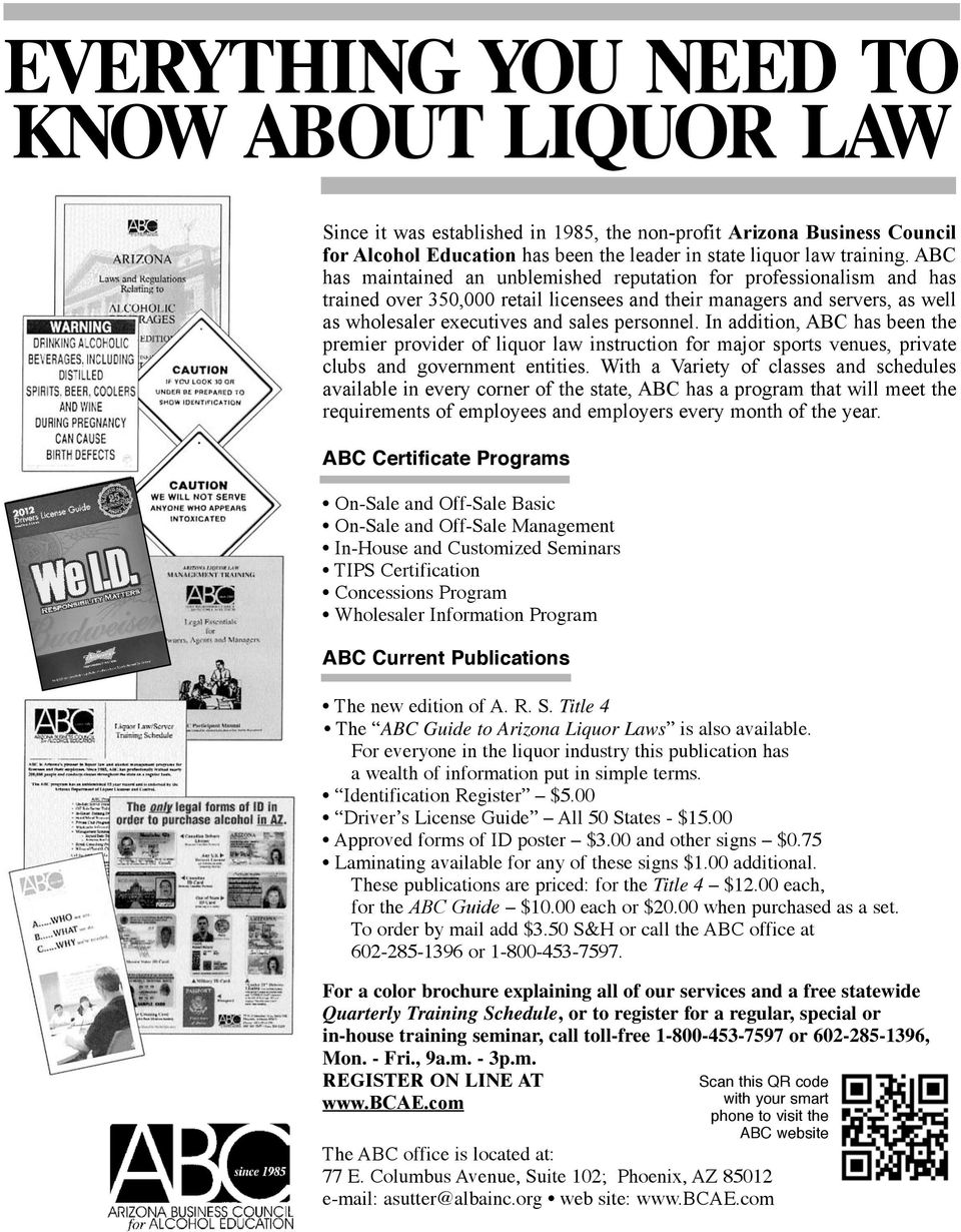In addition, ABC has been the premier provider of liquor law instruction for major sports venues, private clubs and government entities.