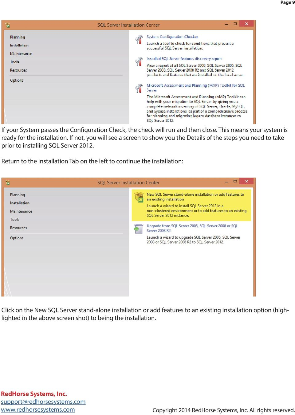 If not, you will see a screen to show you the Details of the steps you need to take prior to installing SQL Server 2012.