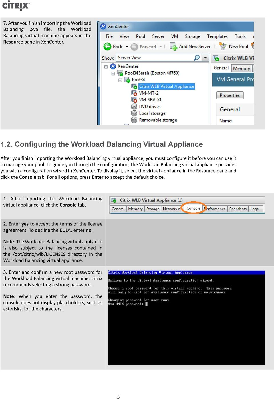 To guide you through the configuration, the Workload Balancing virtual appliance provides you with a configuration wizard in XenCenter.