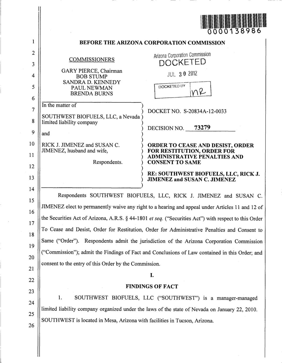 ) ORDER TO CEASE AND DESST, ORDER MENEZ, husband and wife, ) FOR RESTTUTON, ORDER FOR ) ADMNSTRATVE PENALTES AND Respondents. ) CONSENT TO SAME ) ) RE: SOUTHWEST BOFUELS, LLC, RCK J.