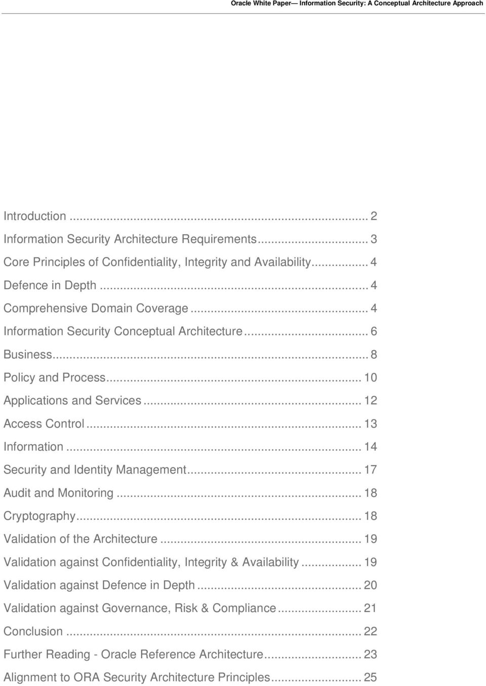 .. 14 Security and Identity Management... 17 Audit and Monitoring... 18 Cryptography... 18 Validation of the Architecture... 19 Validation against Confidentiality, Integrity & Availability.