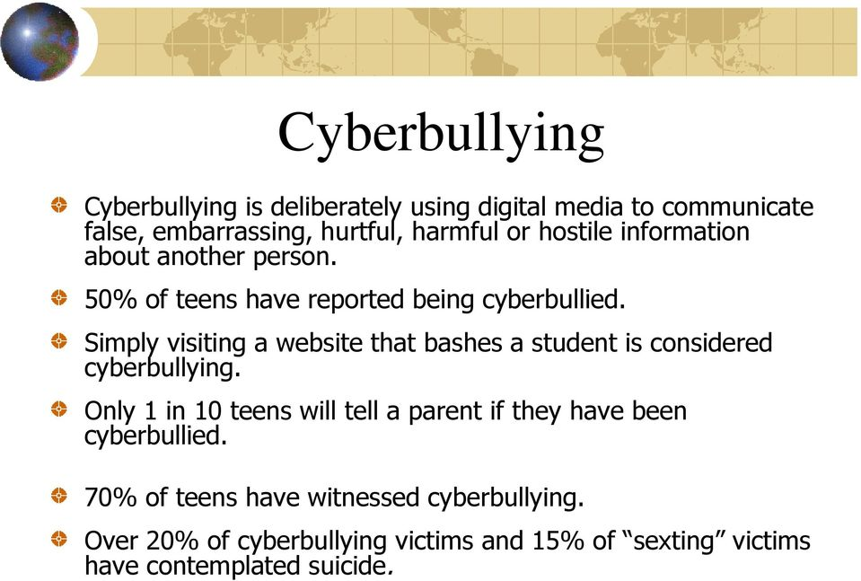 Simply visiting a website that bashes a student is considered cyberbullying.