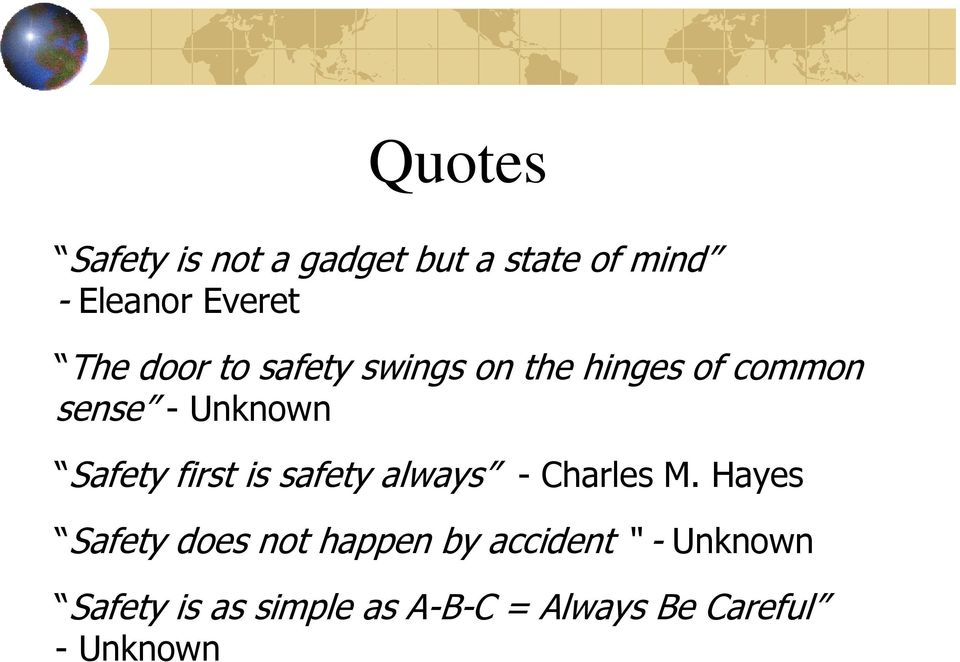 first is safety always - Charles M.