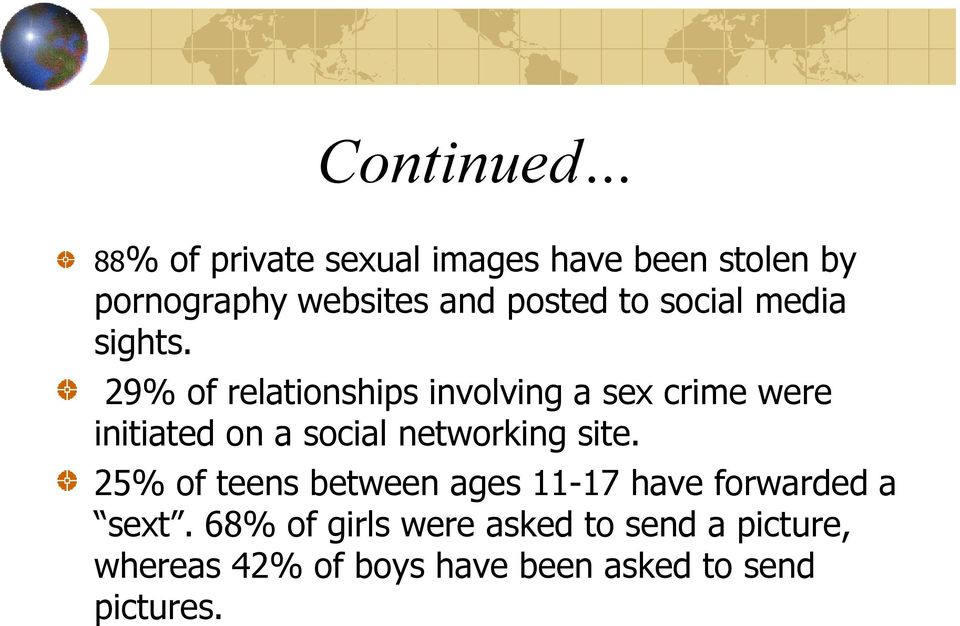 29% of relationships involving a sex crime were initiated on a social networking site.