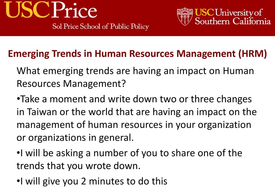 impact on the management of human resources in your organization or organizations in general.