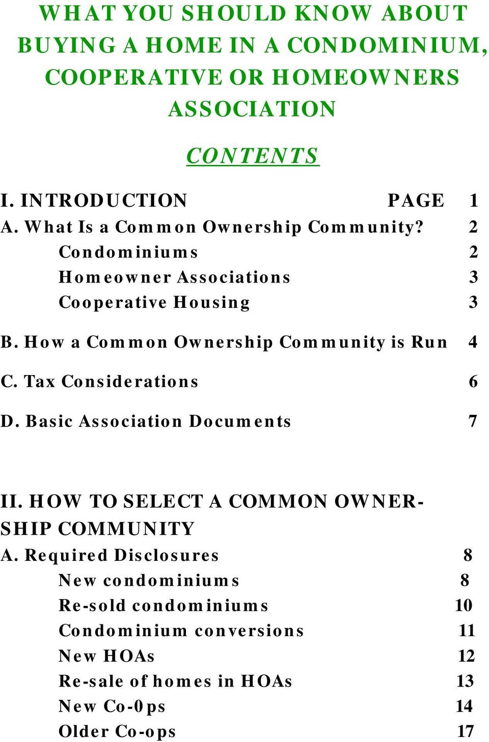 How a Common Ownership Community is Run 4 C. Tax Considerations 6 D. Basic Association Documents 7 II.