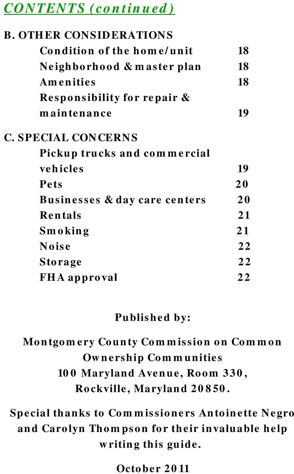 SPECIAL CONCERNS Pickup trucks and commercial vehicles 19 Pets 20 Businesses & day care centers 20 Rentals 21 Smoking 21 Noise 22 Storage 22 FHA