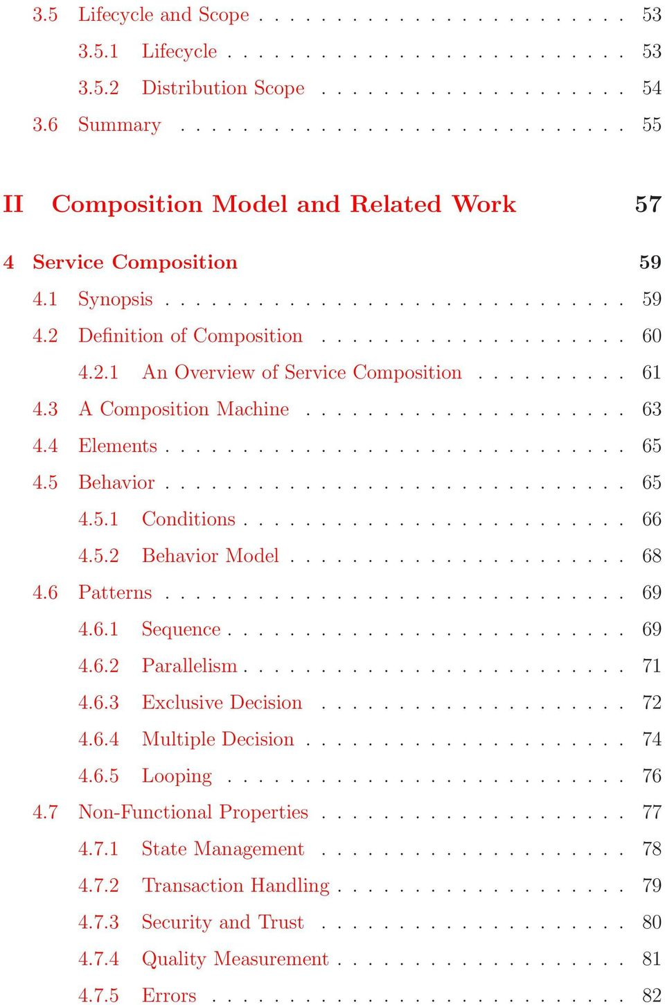 2.1 An Overview of Service Composition.......... 61 4.3 A Composition Machine..................... 63 4.4 Elements.............................. 65 4.5 Behavior.............................. 65 4.5.1 Conditions.