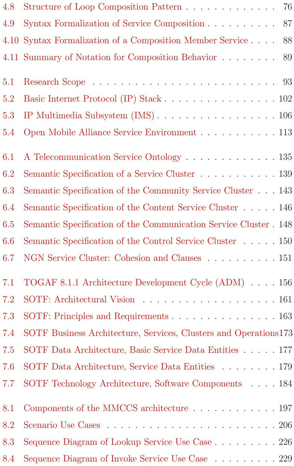 ................ 106 5.4 Open Mobile Alliance Service Environment........... 113 6.1 A Telecommunication Service Ontology............. 135 6.2 Semantic Specification of a Service Cluster........... 139 6.