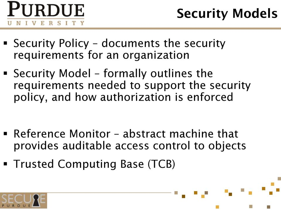 security policy, and how authorization is enforced Reference Monitor abstract