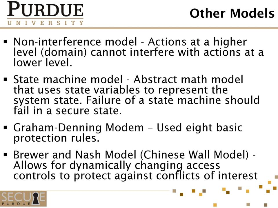 Failure of a state machine should fail in a secure state. Graham-Denning Modem Used eight basic protection rules.