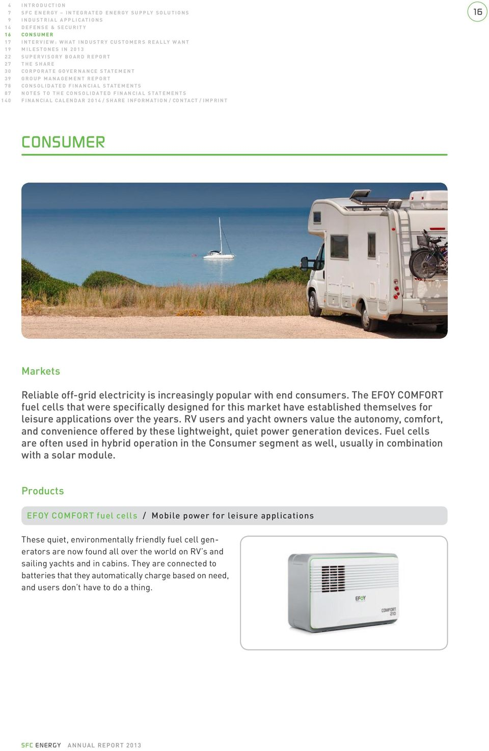 RV users and yacht owners value the autonomy, comfort, and convenience offered by these lightweight, quiet power generation devices.