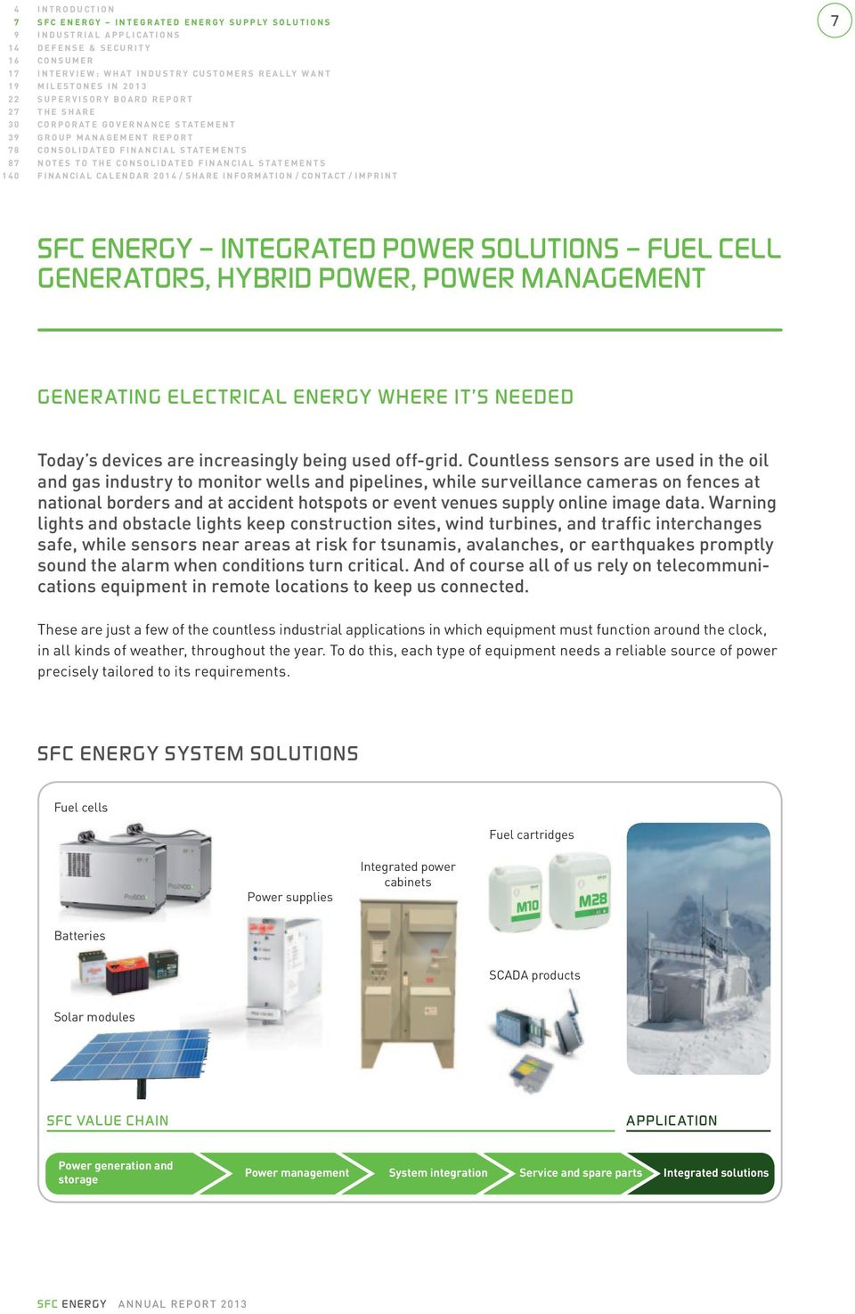 calendar 2014 / SharE InFormatIon / contact / ImPrInt 7 SFC ENERGY integrated power SolutioNS FuEl CEll GENERAtoRS, hybrid power, power management GENERAtiNG ElECtRiCAl ENERGY where it S NEEdEd Today