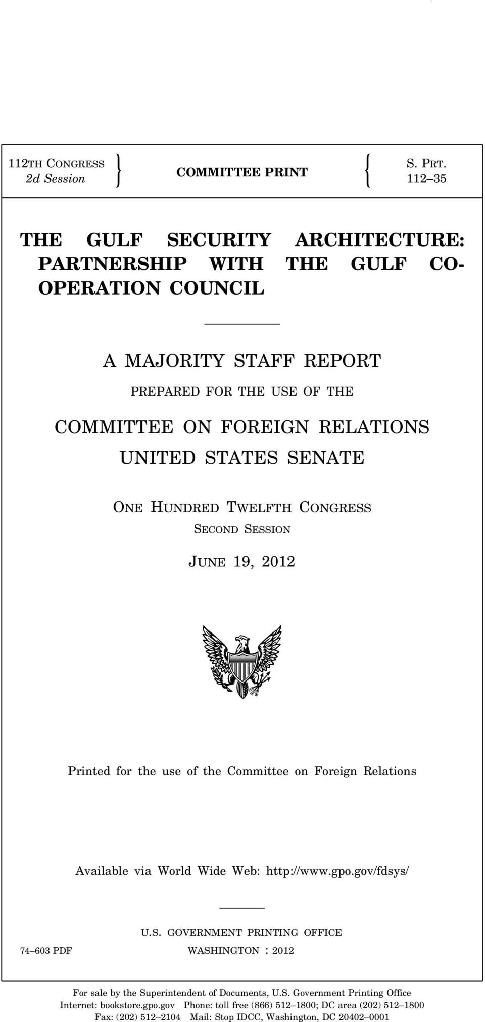 HUNDRED TWELFTH CONGRESS SECOND SESSION JUNE 19, 2012 Printed for the use of the Committee on Foreign Relations Available via World Wide Web: http://www.gpo.gov/fdsys/ 74 603 PDF U.S. GOVERNMENT PRINTING OFFICE WASHINGTON : 2012 For sale by the Superintendent of Documents, U.