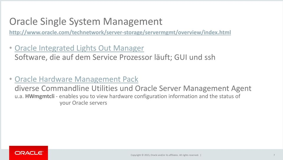 Management Pack diverse Commandline Utilities und Oracle Server Management Agent u.a. HWmgmtcli - enables you to view