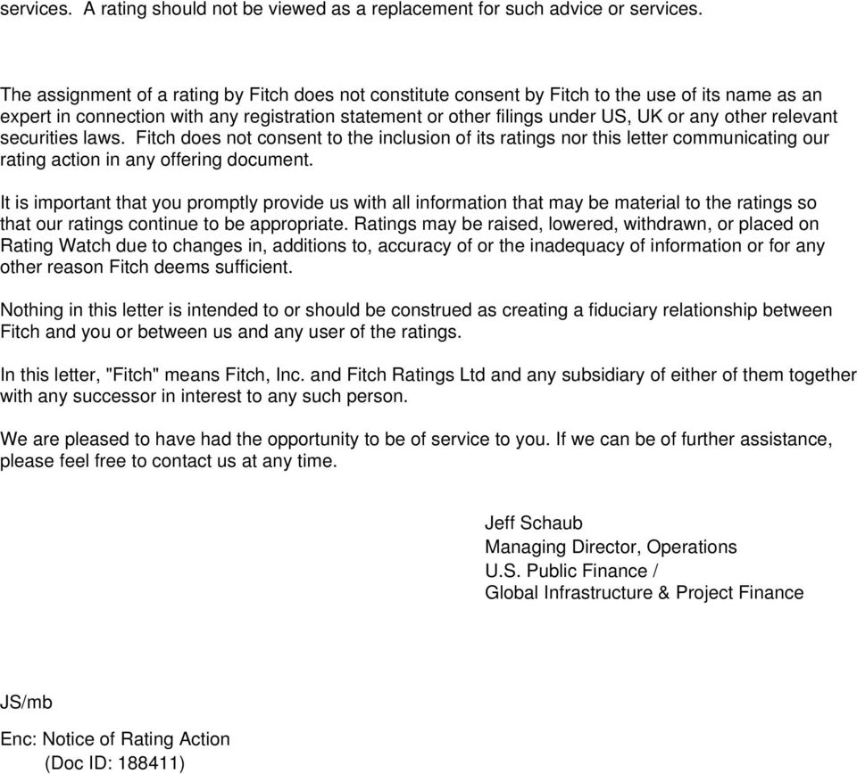relevant securities laws. Fitch does not consent to the inclusion of its ratings nor this letter communicating our rating action in any offering document.