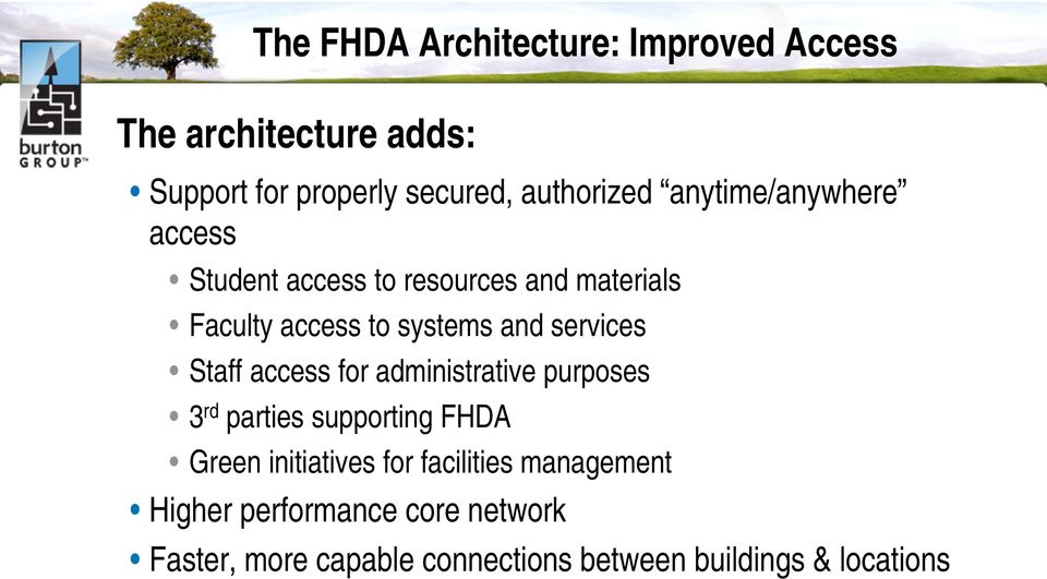 services Staff access for administrative purposes 3 rd parties supporting FHDA Green initiatives for