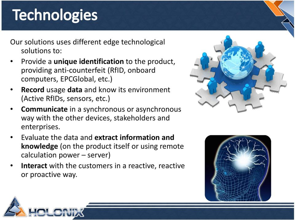 ) Communicate in a synchronous or asynchronous way with the other devices, stakeholders and enterprises.
