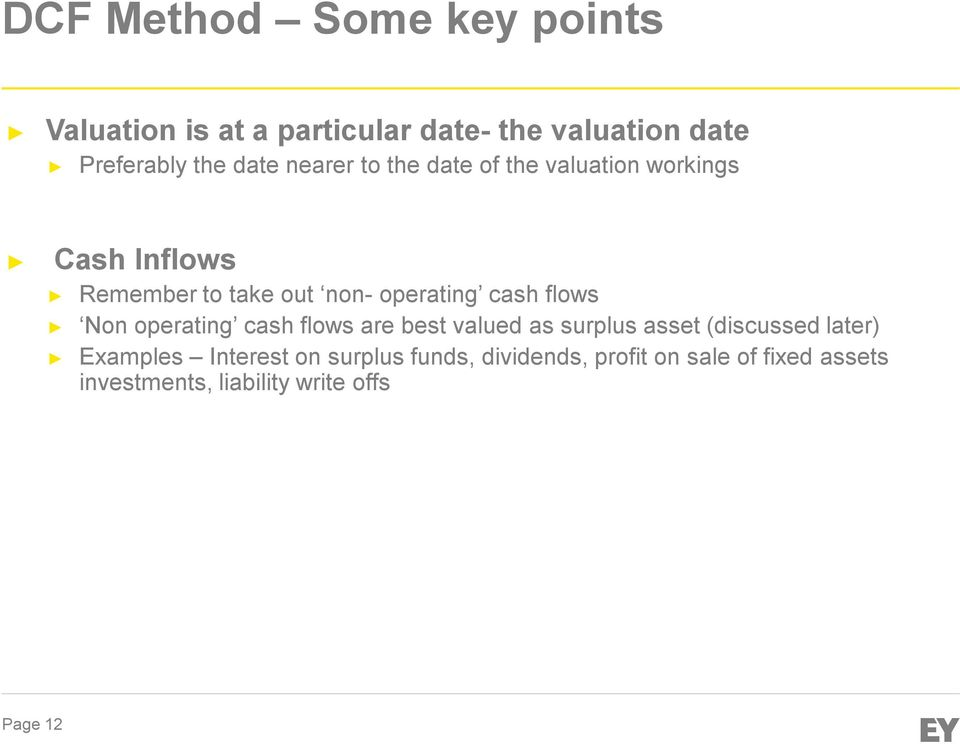 flows Non operating cash flows are best valued as surplus asset (discussed later) Examples Interest