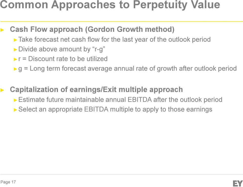 average annual rate of growth after outlook period Capitalization of earnings/exit multiple approach Estimate future