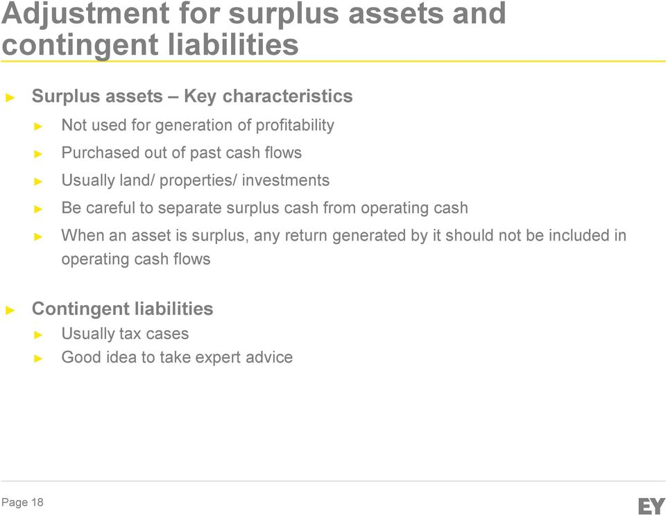 to separate surplus cash from operating cash When an asset is surplus, any return generated by it should not