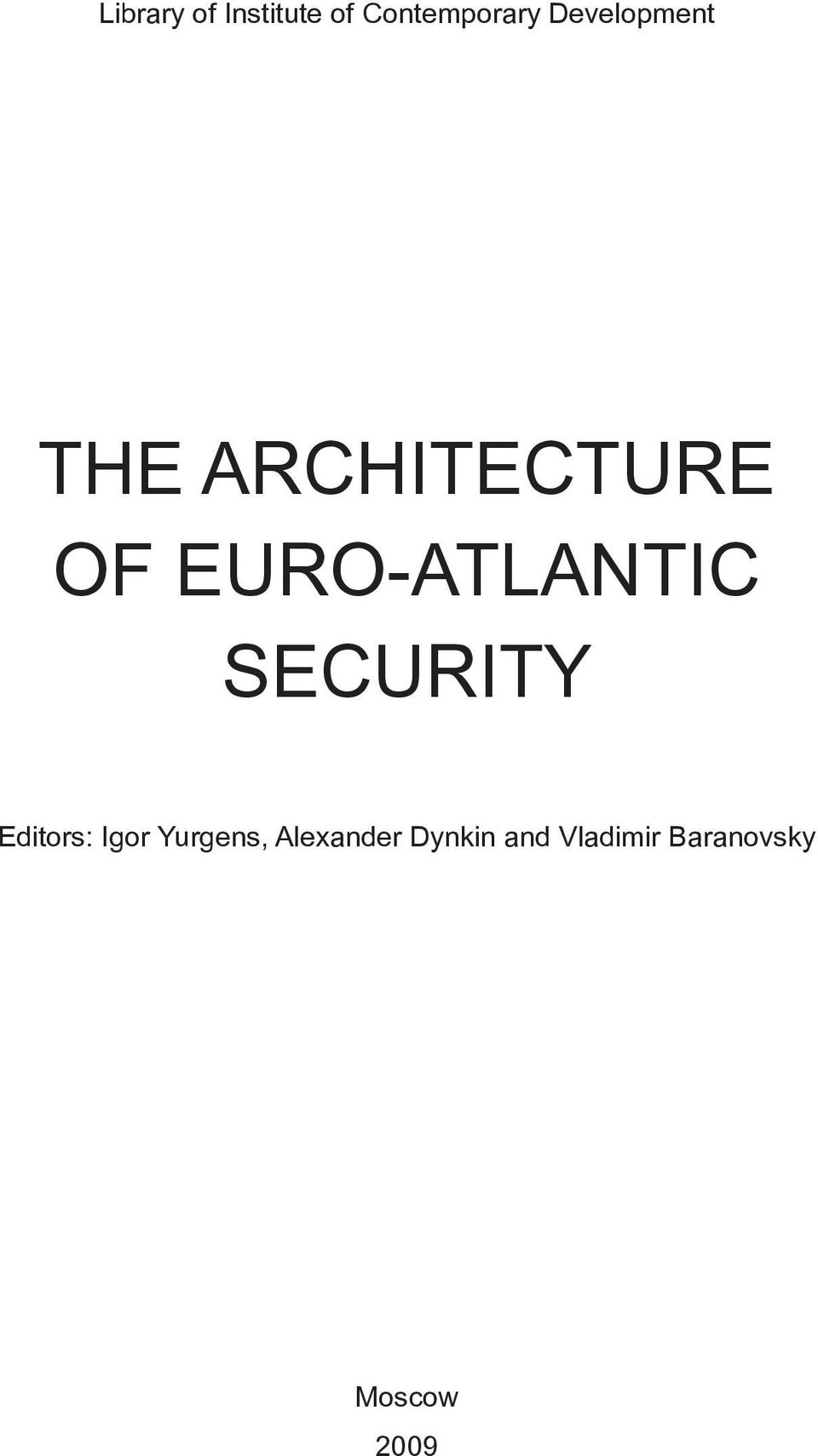 EURO-ATLANTIC SECURITY Editors: Igor