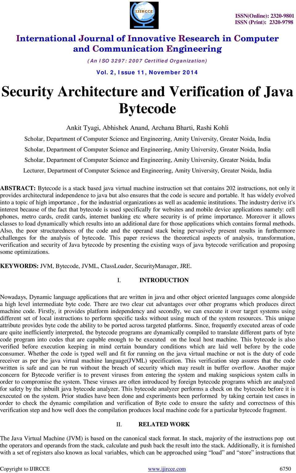 India Lecturer, Department of Computer Science and Engineering, Amity University, Greater Noida, India ABSTRACT: Bytecode is a stack based java virtual machine instruction set that contains 202