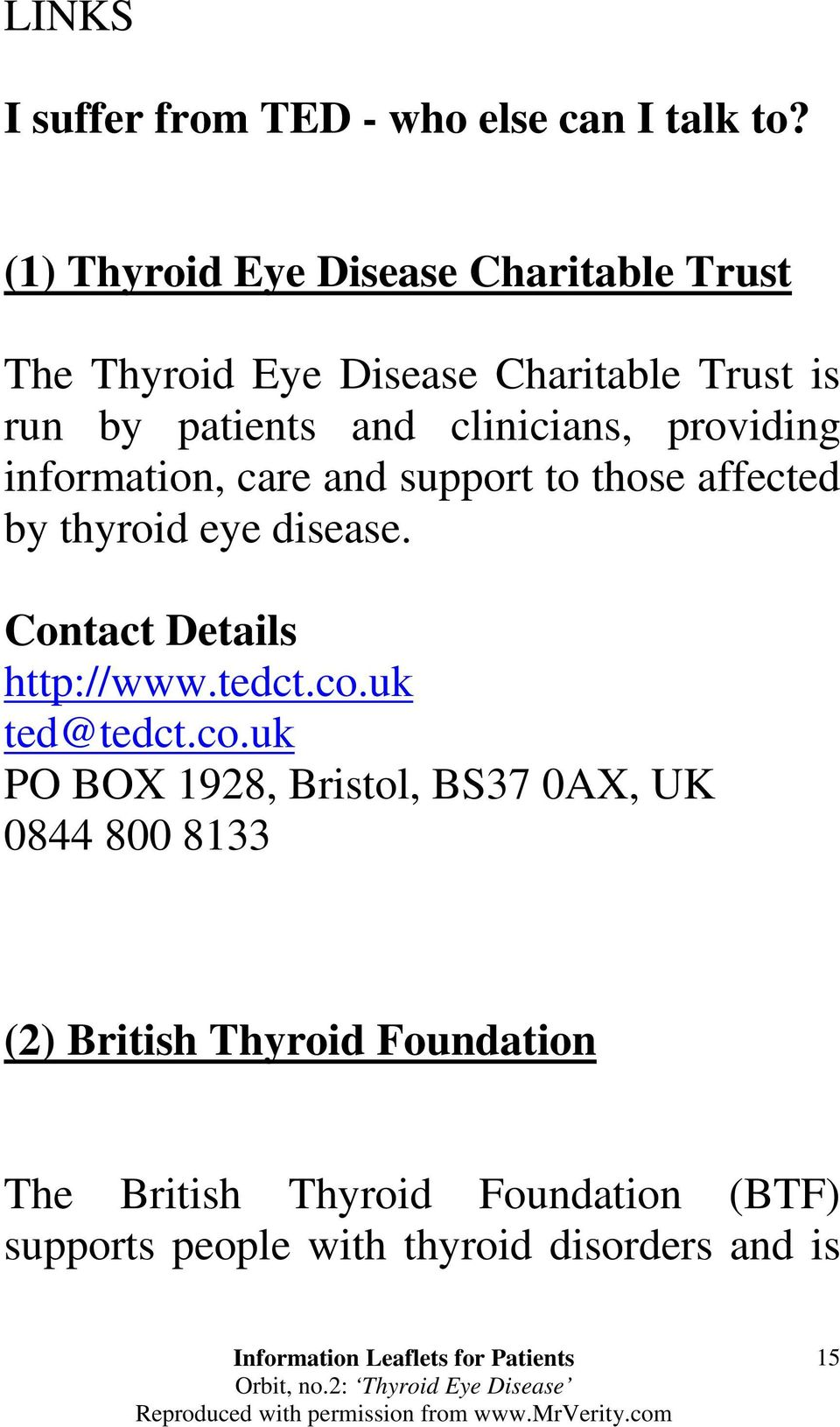 providing information, care and support to those affected by thyroid eye disease. Contact Details http://www.tedct.co.