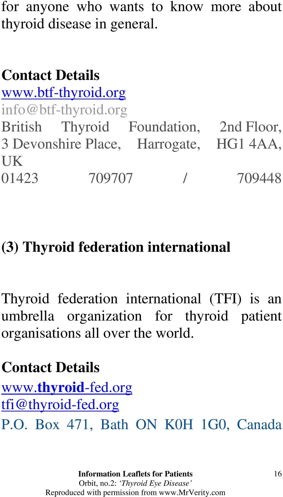 federation international Thyroid federation international (TFI) is an umbrella organization for thyroid patient