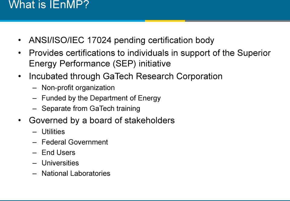 the Superior Energy Performance (SEP) initiative Incubated through GaTech Research Corporation