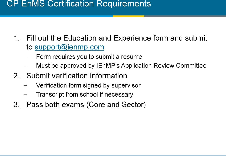 com Form requires you to submit a resume Must be approved by IEnMP s Application Review