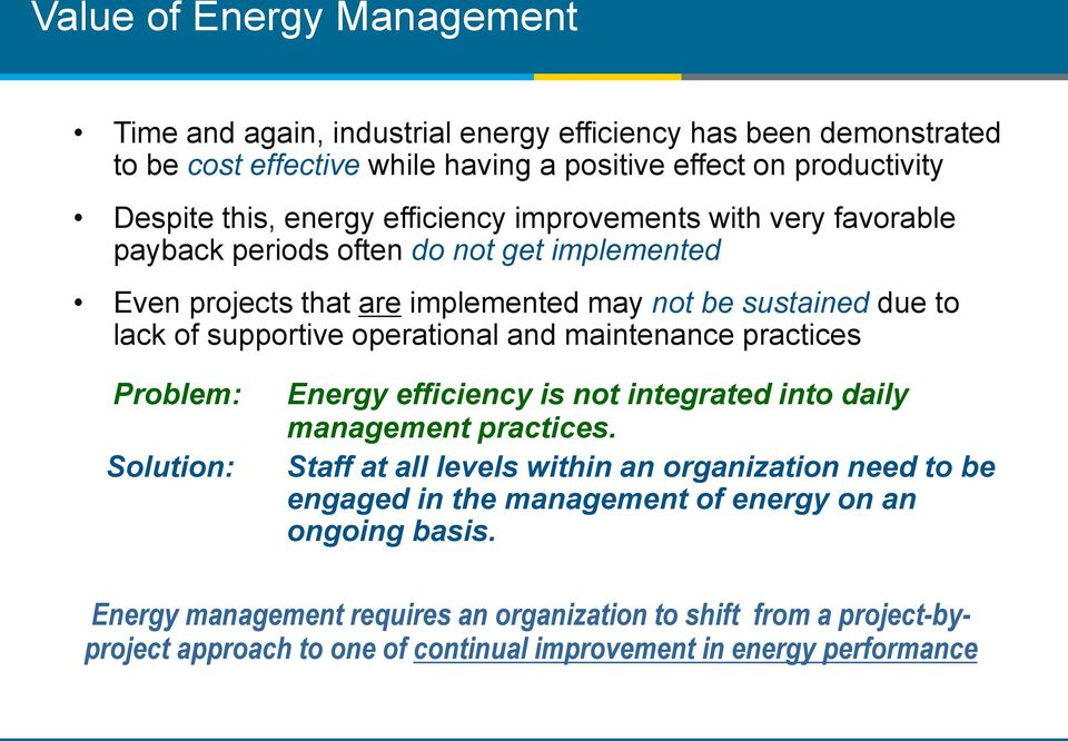 and maintenance practices Problem: Solution: Energy efficiency is not integrated into daily management practices.