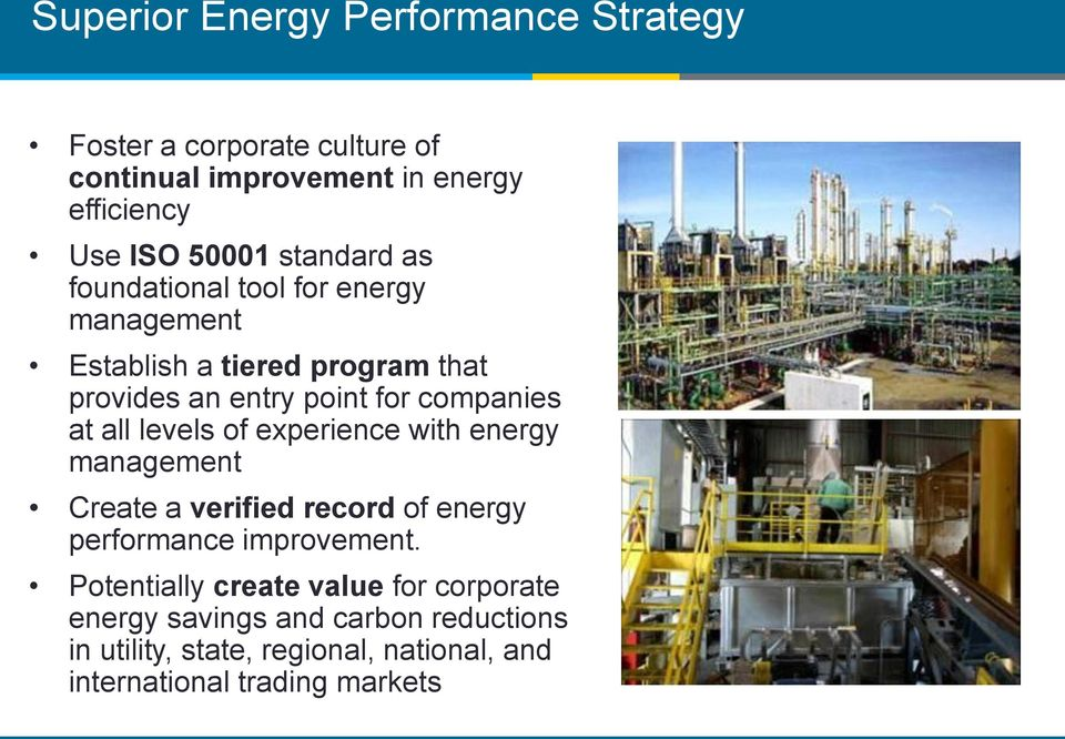 all levels of experience with energy management Create a verified record of energy performance improvement.