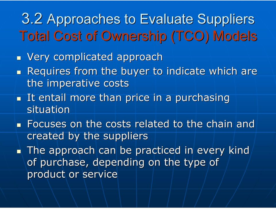 price in a purchasing situation Focuses on the costs related to the chain and created by the