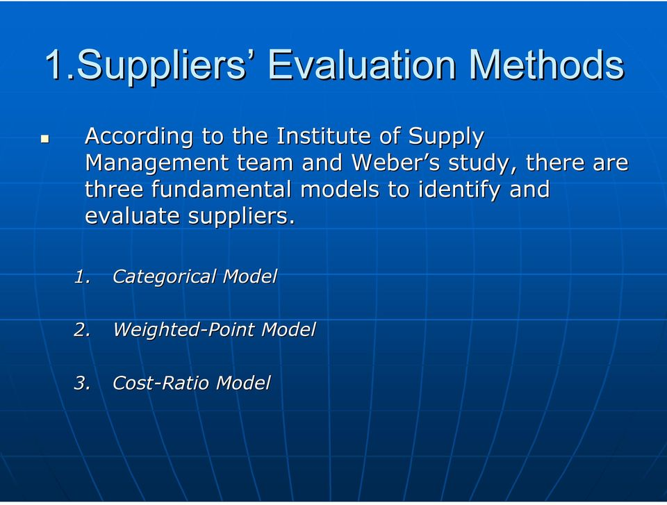 three fundamental models to identify and evaluate suppliers.