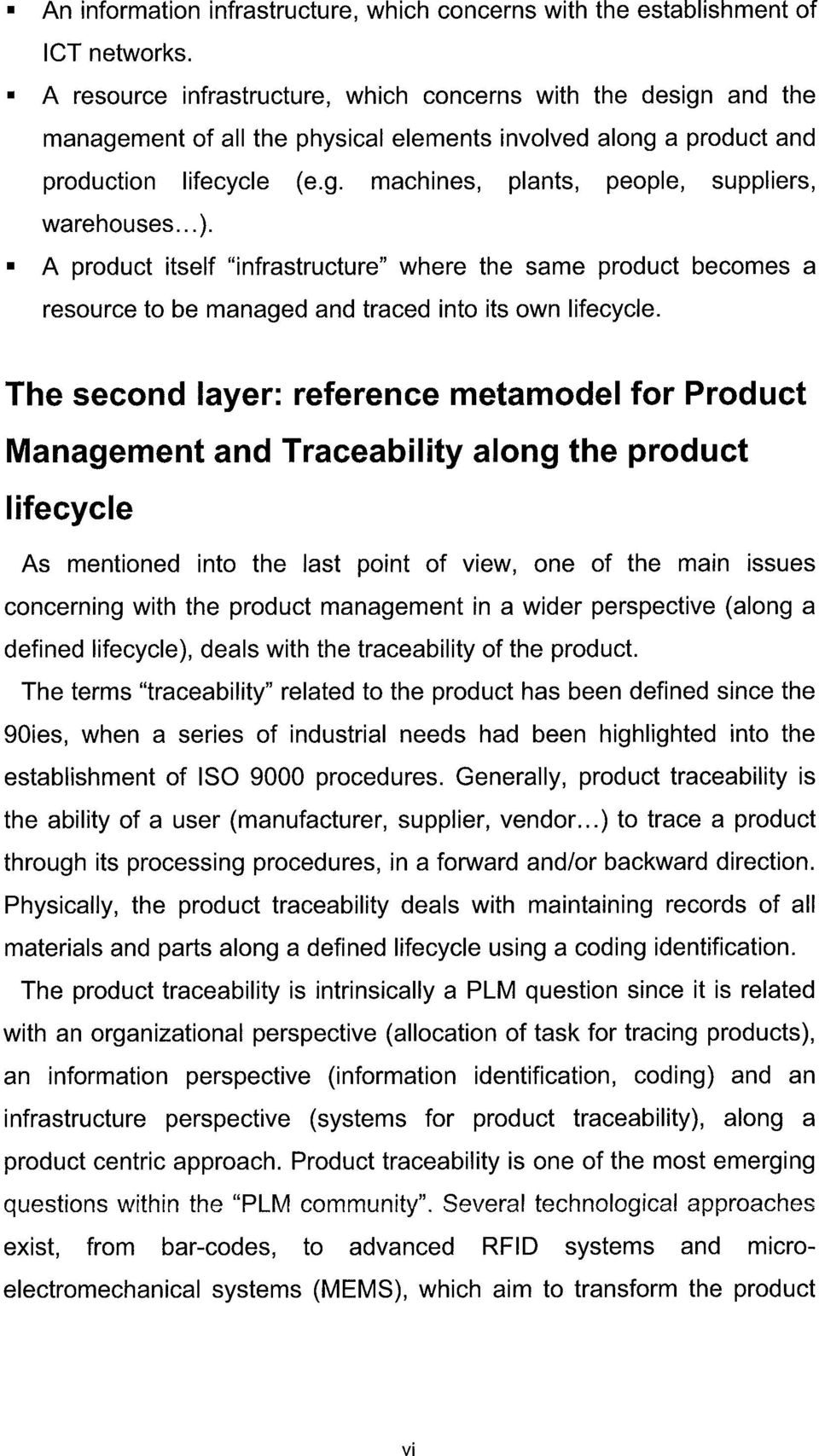 ".. ). A product itself ""infrastructure"" where the same product becomes a resource to be managed and traced into its own lifecycle."