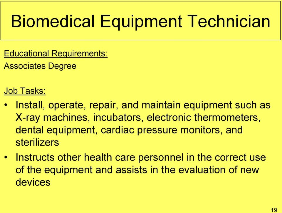electronic thermometers, dental equipment, cardiac pressure monitors, and sterilizers