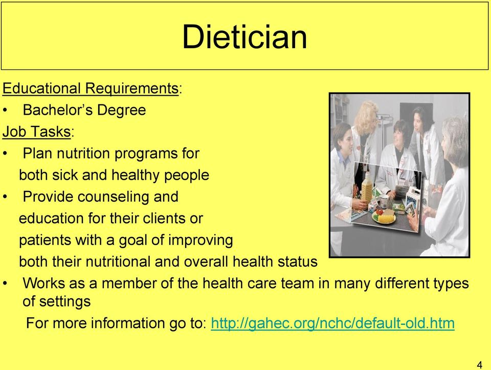 of improving both their nutritional and overall health status Works as a member of the health care
