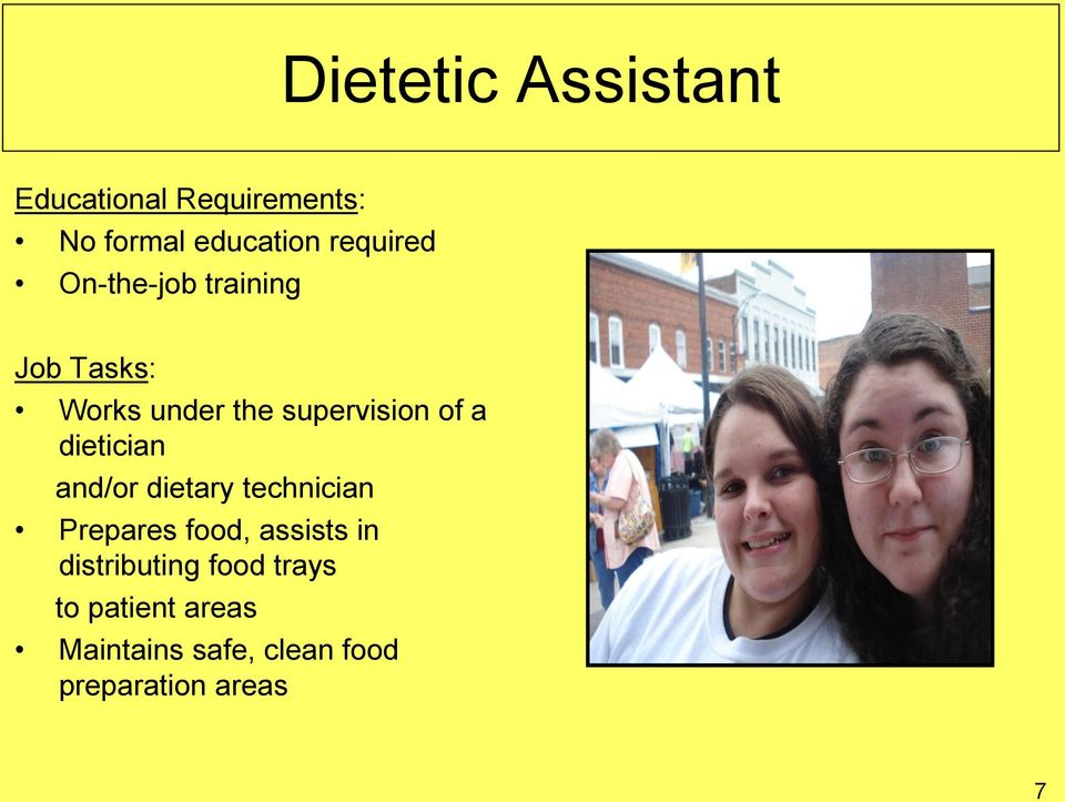 a dietician and/or dietary technician Prepares food, assists in
