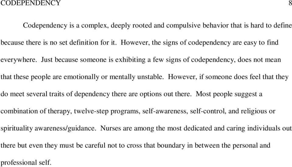 Just because someone is exhibiting a few signs of codependency, does not mean that these people are emotionally or mentally unstable.
