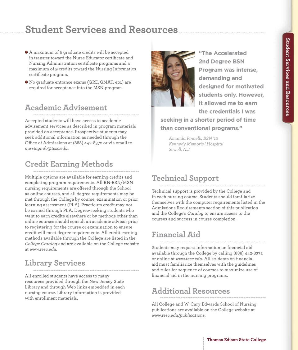 Academic Advisement Accepted students will have access to academic advisement services as described in program materials provided on acceptance.