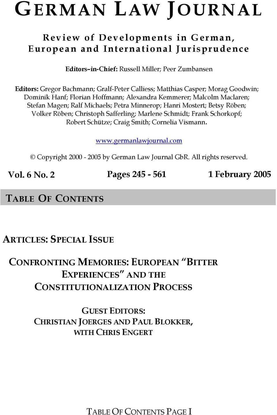 Safferling; Marlene Schmidt; Frank Schorkopf; Robert Schütze; Craig Smith; Cornelia Vismann. www.germanlawjournal.com Copyright 2000-2005 by German Law Journal GbR. All rights reserved. Vol. 6 No.
