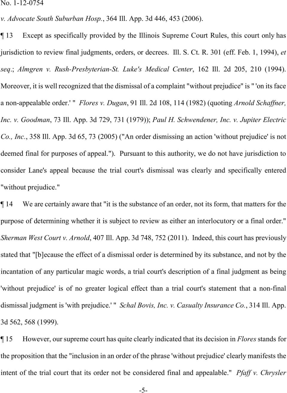 ; Almgren v. Rush-Presbyterian-St. Luke's Medical Center, 162 Ill. 2d 205, 210 (1994).