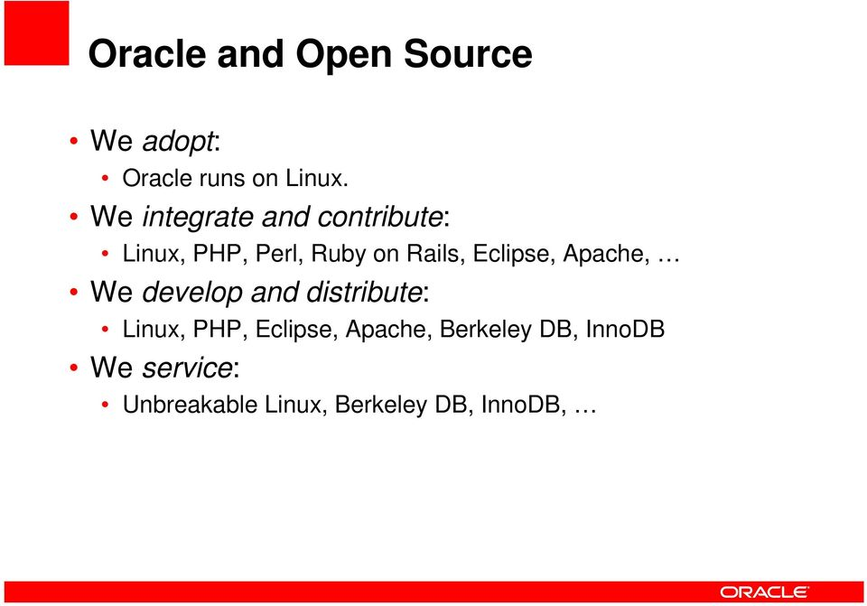 Eclipse, Apache, We develop and distribute: Linux, PHP, Eclipse,