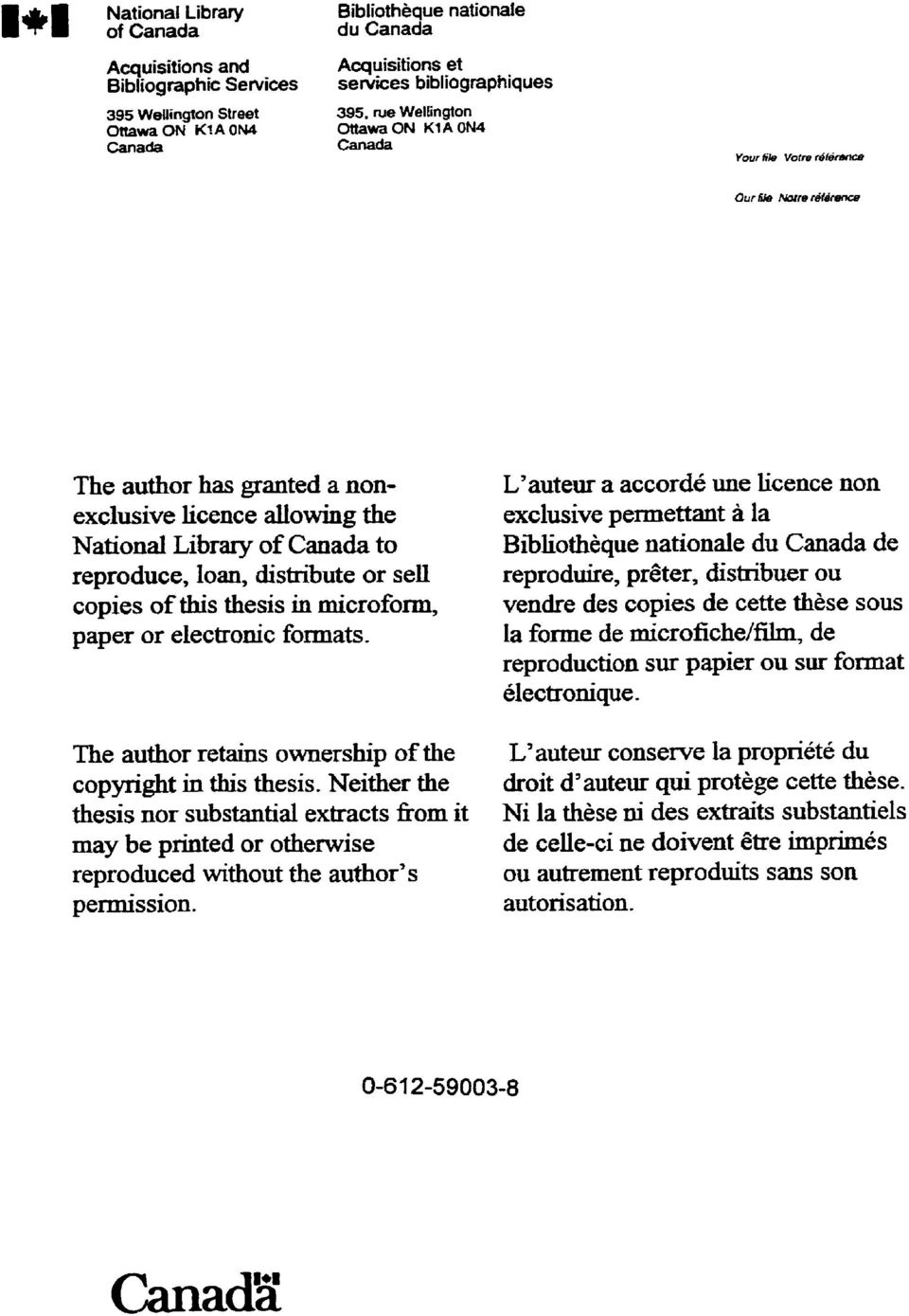 Canada to reproduce, loan, distribute or seil copies of this thesis in microform, paper or electronic formats. The author retains ownership of the copyright in this thesis.
